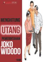 Menghitung Utang Pemerintahan Joko Widodo